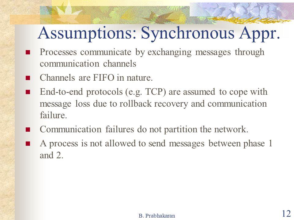 Assumptions: Synchronous Appr.