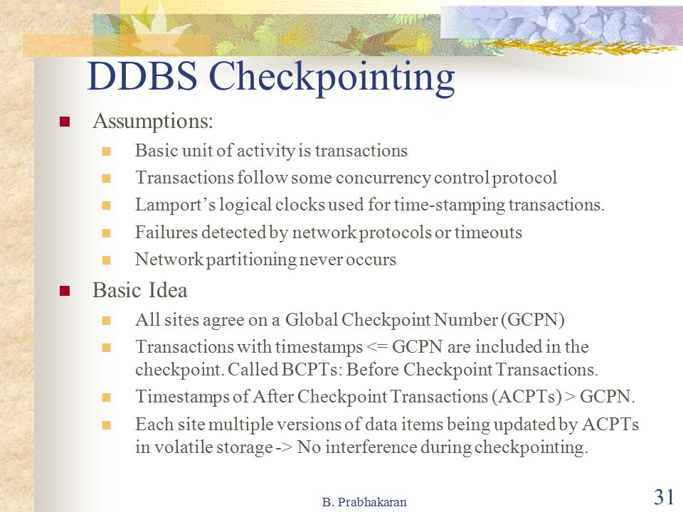 DDBS Checkpointing Assumptions: Basic Idea