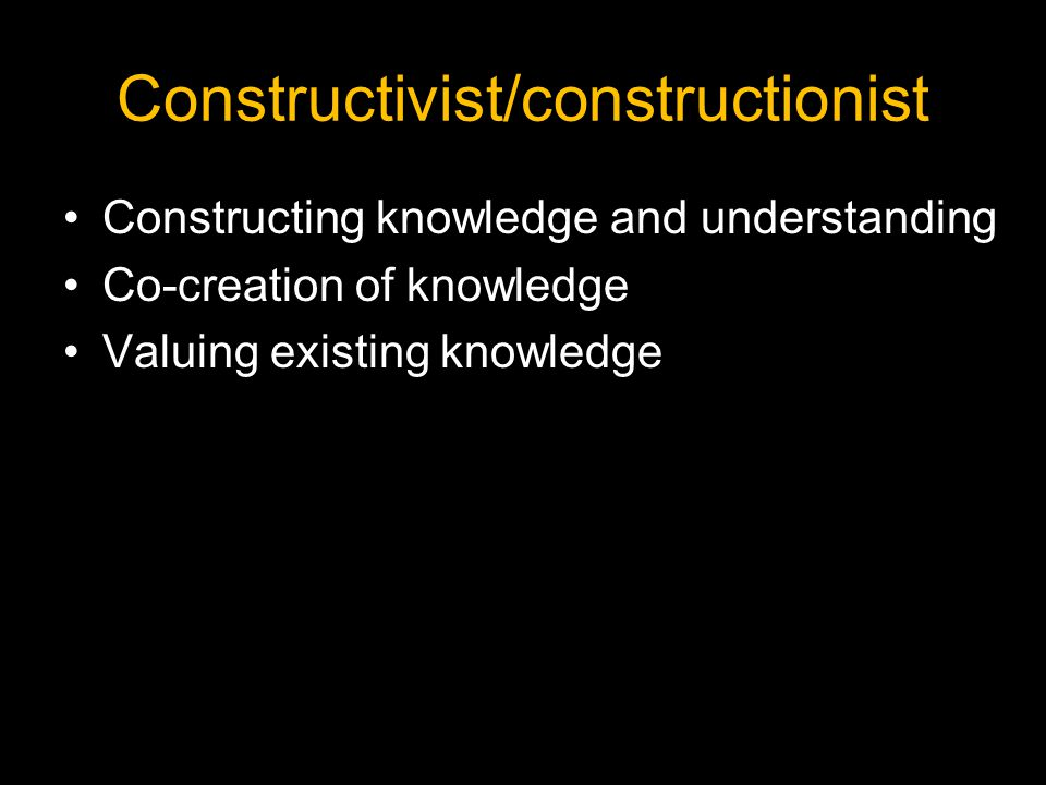 Constructivist/constructionist