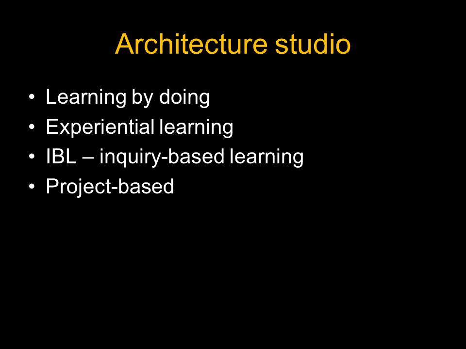 Architecture studio Learning by doing Experiential learning