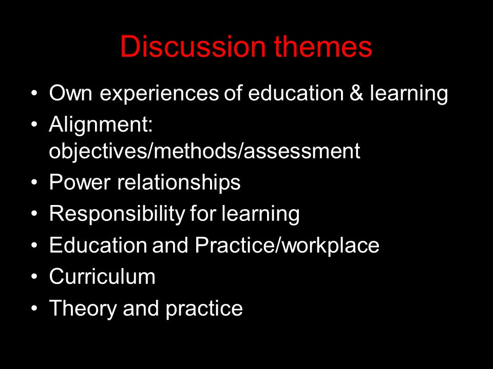 Discussion themes Own experiences of education & learning