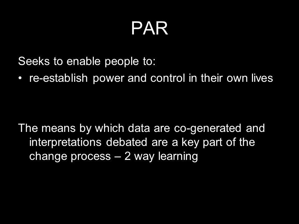 PAR Seeks to enable people to: