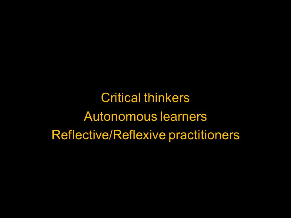 Reflective/Reflexive practitioners
