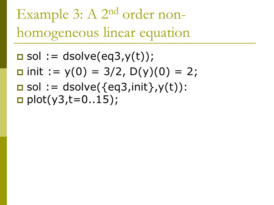 Example 3: A 2nd order non-homogeneous linear equation