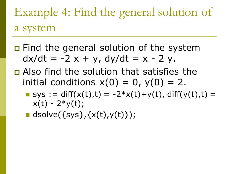 Example 4: Find the general solution of a system