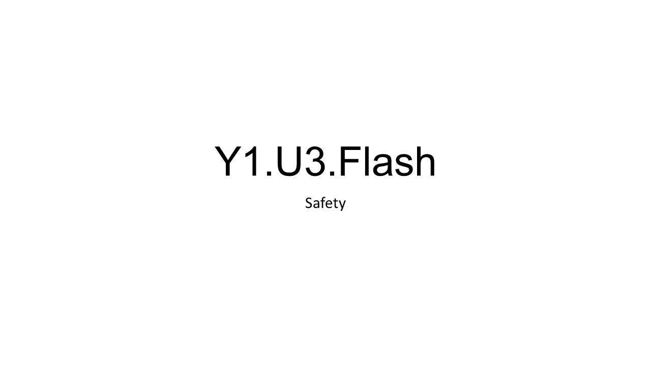 Y1.U3.Flash Safety
