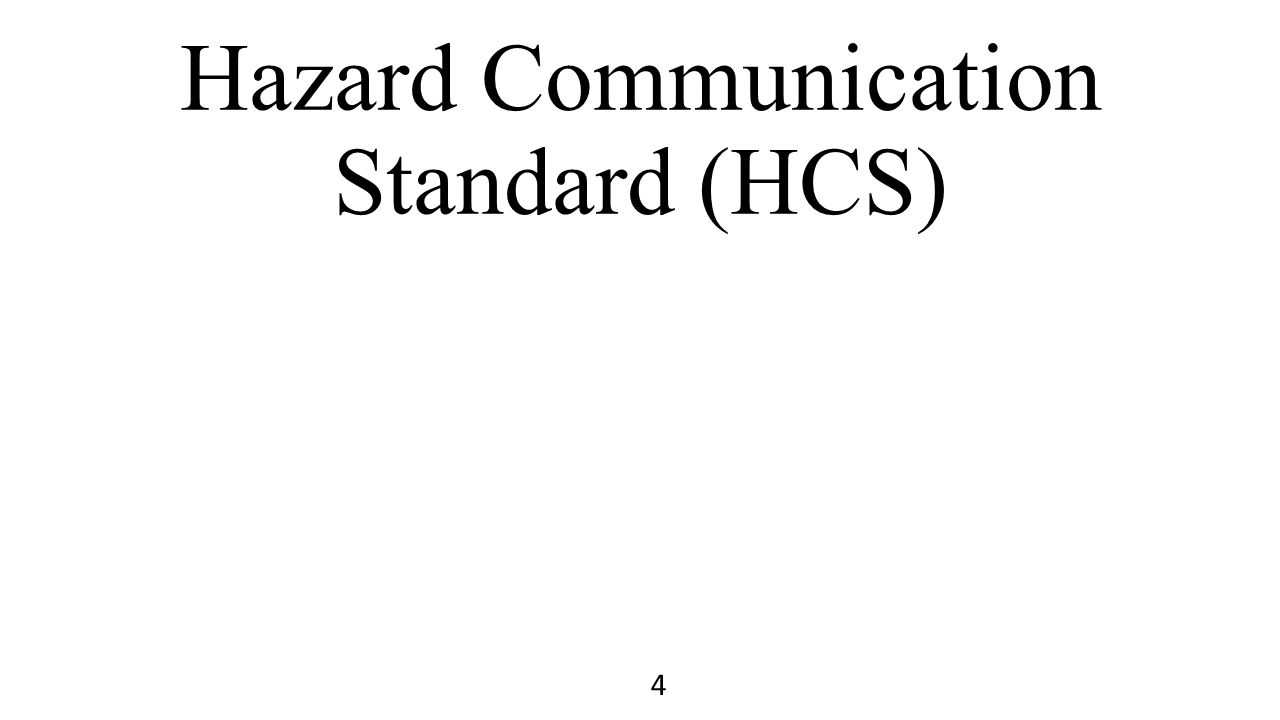 Hazard Communication Standard (HCS)
