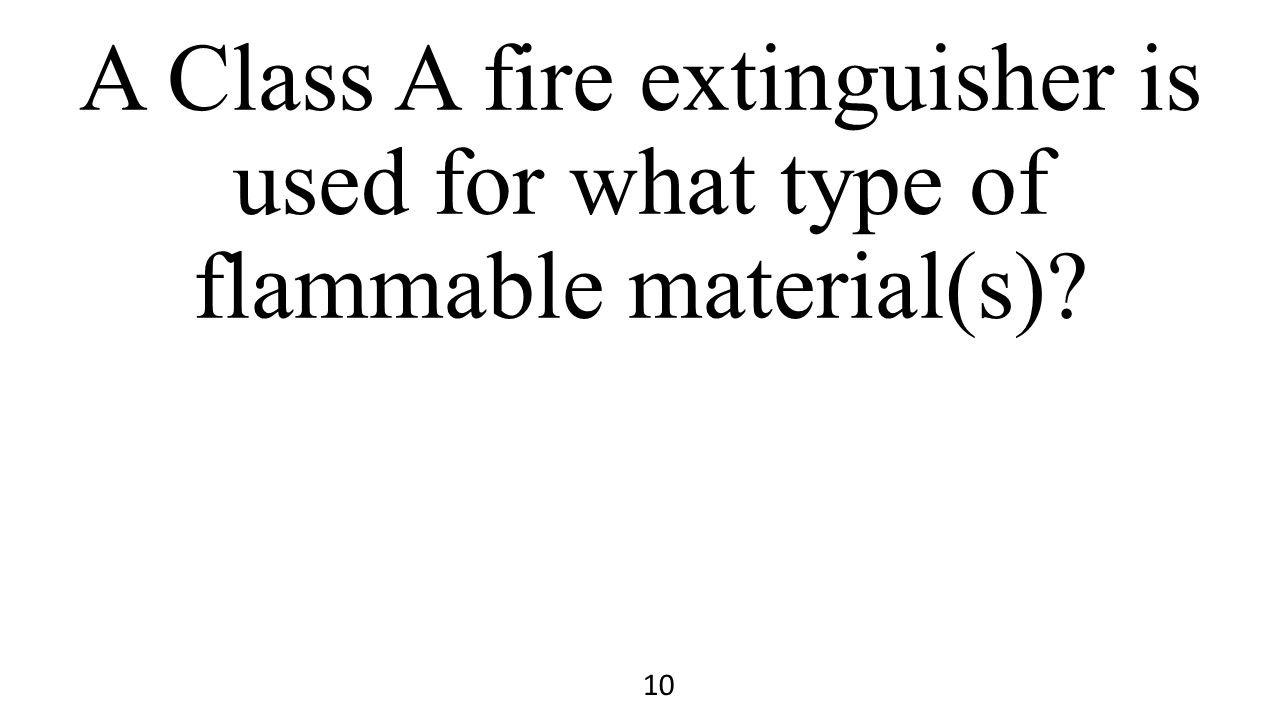A Class A fire extinguisher is used for what type of flammable material(s)