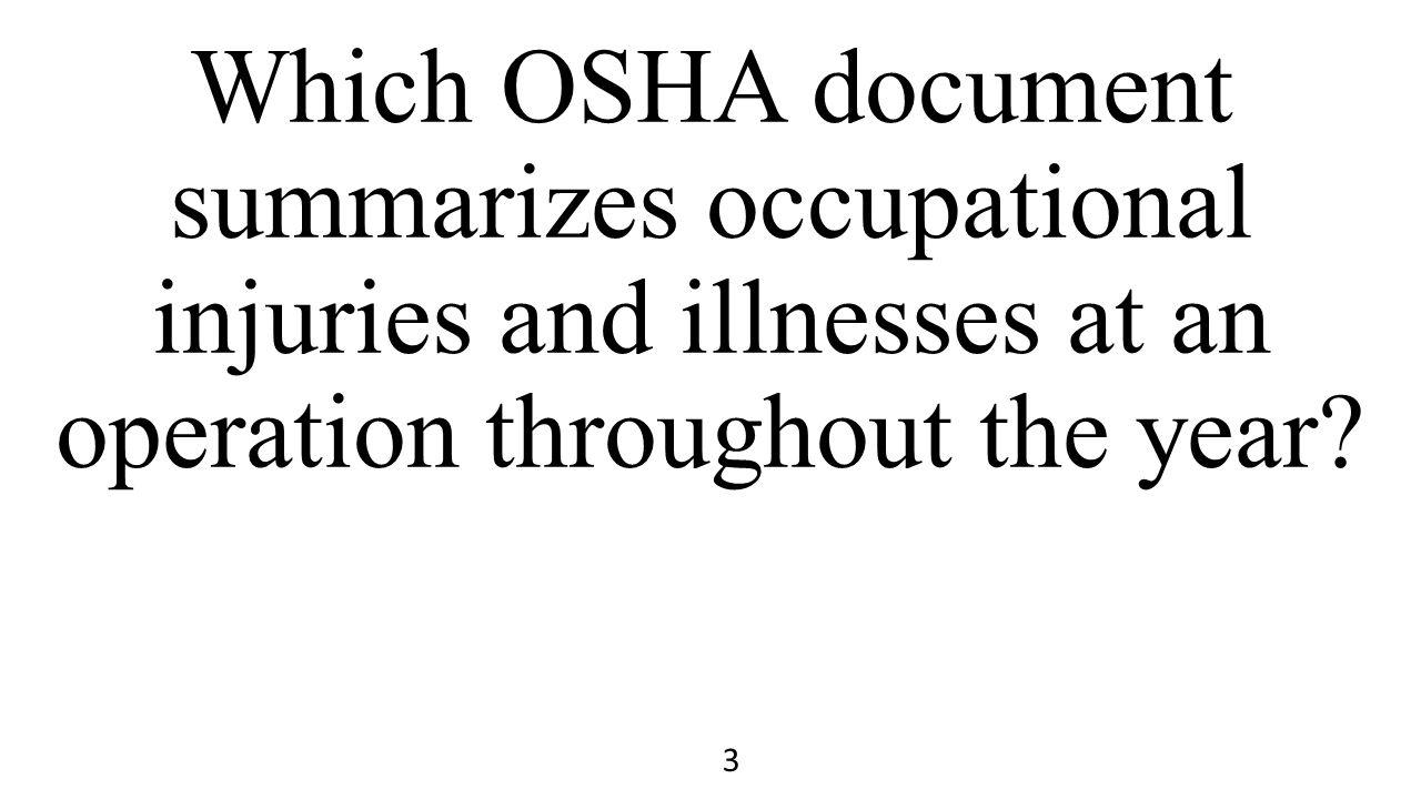 Which OSHA document summarizes occupational injuries and illnesses at an operation throughout the year