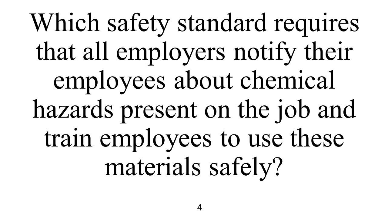 Which safety standard requires that all employers notify their employees about chemical hazards present on the job and train employees to use these materials safely