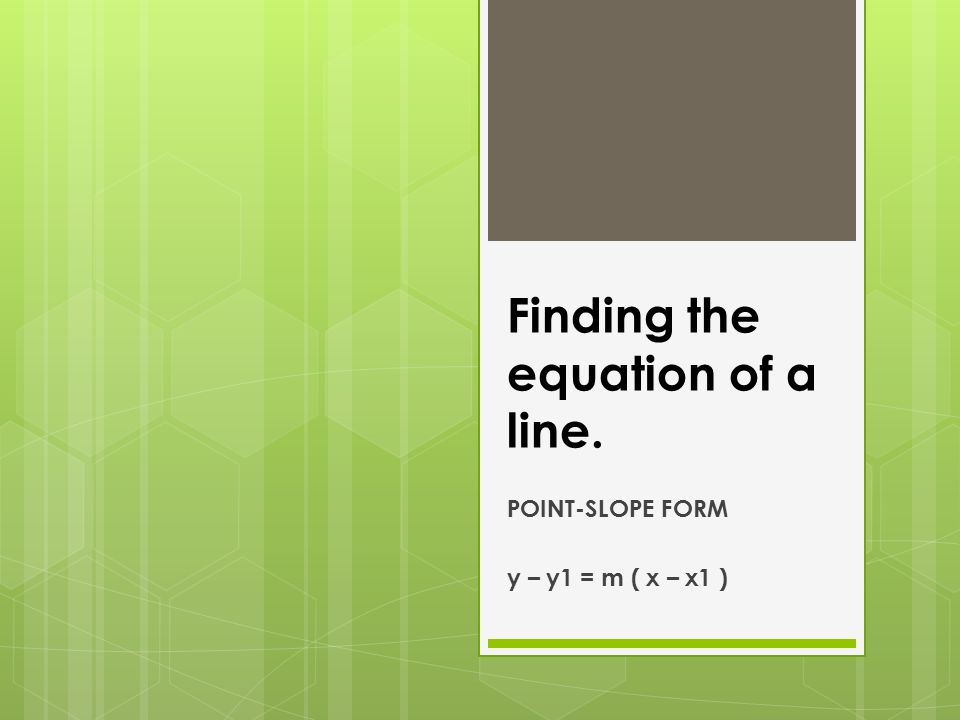 Finding the equation of a line.