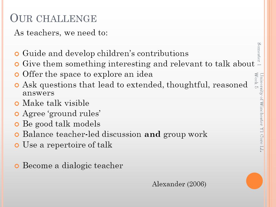 Our challenge As teachers, we need to: