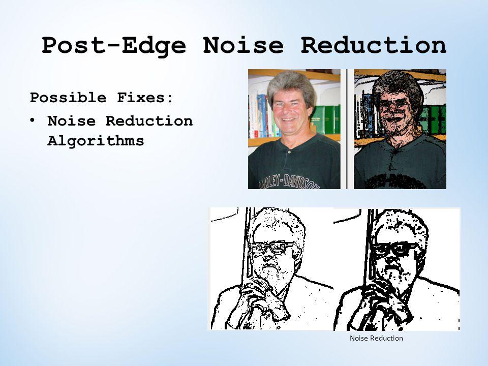 Post-Edge Noise Reduction