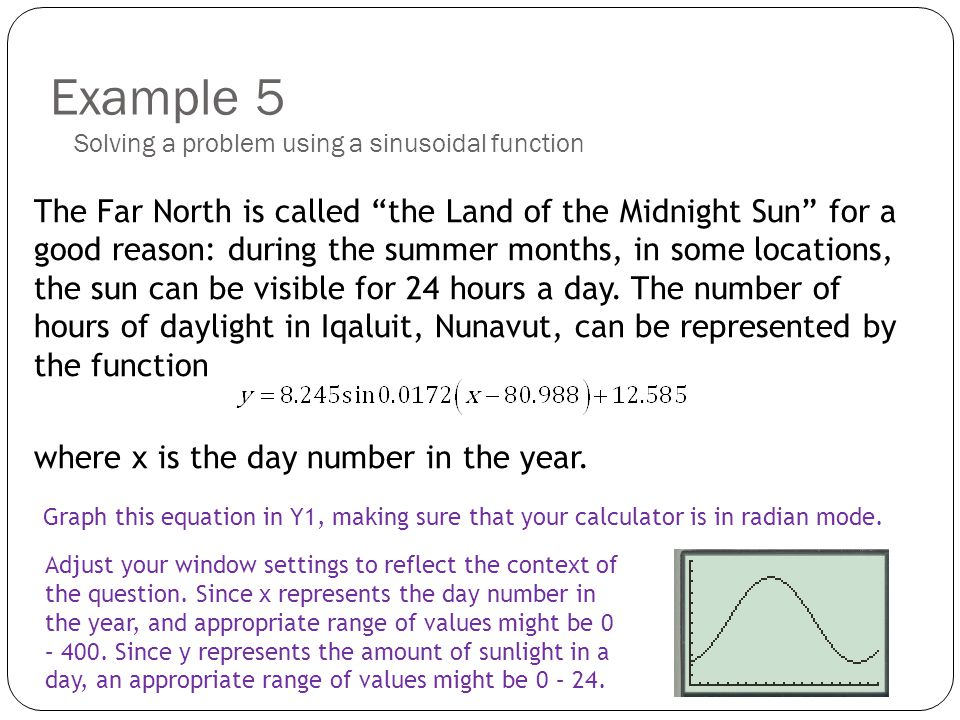 Example 5 Solving a problem using a sinusoidal function.