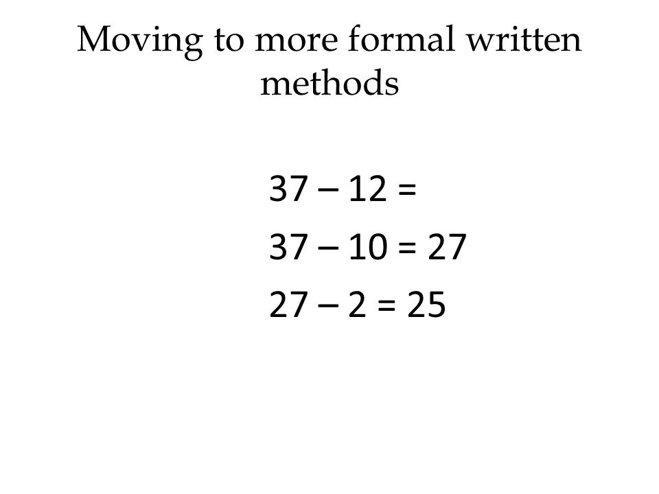 Moving to more formal written methods
