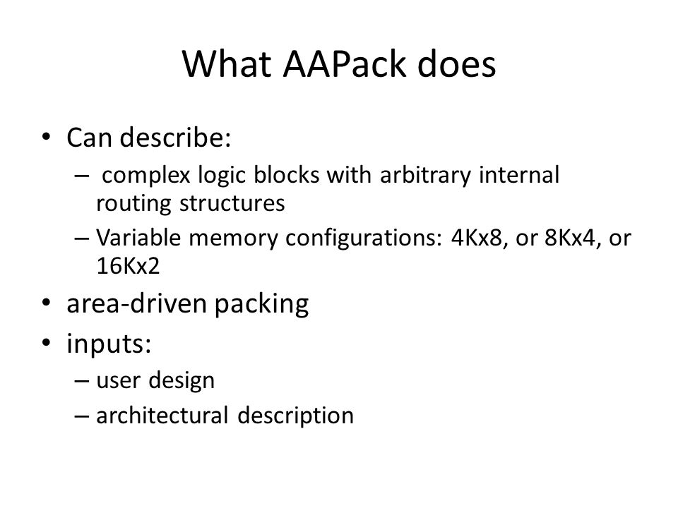 What AAPack does Can describe: area-driven packing inputs: