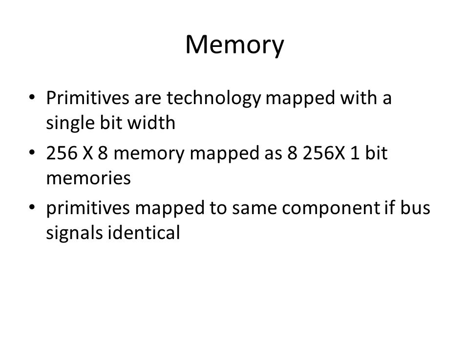 Memory Primitives are technology mapped with a single bit width