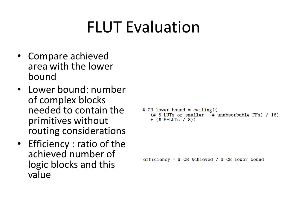FLUT Evaluation Compare achieved area with the lower bound