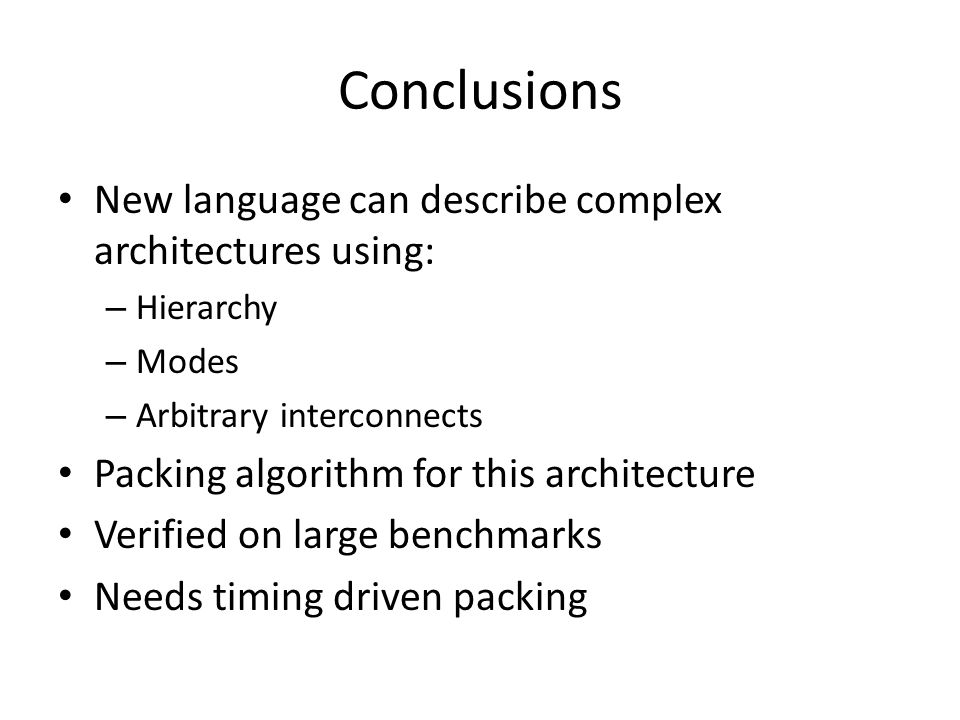 Conclusions New language can describe complex architectures using: