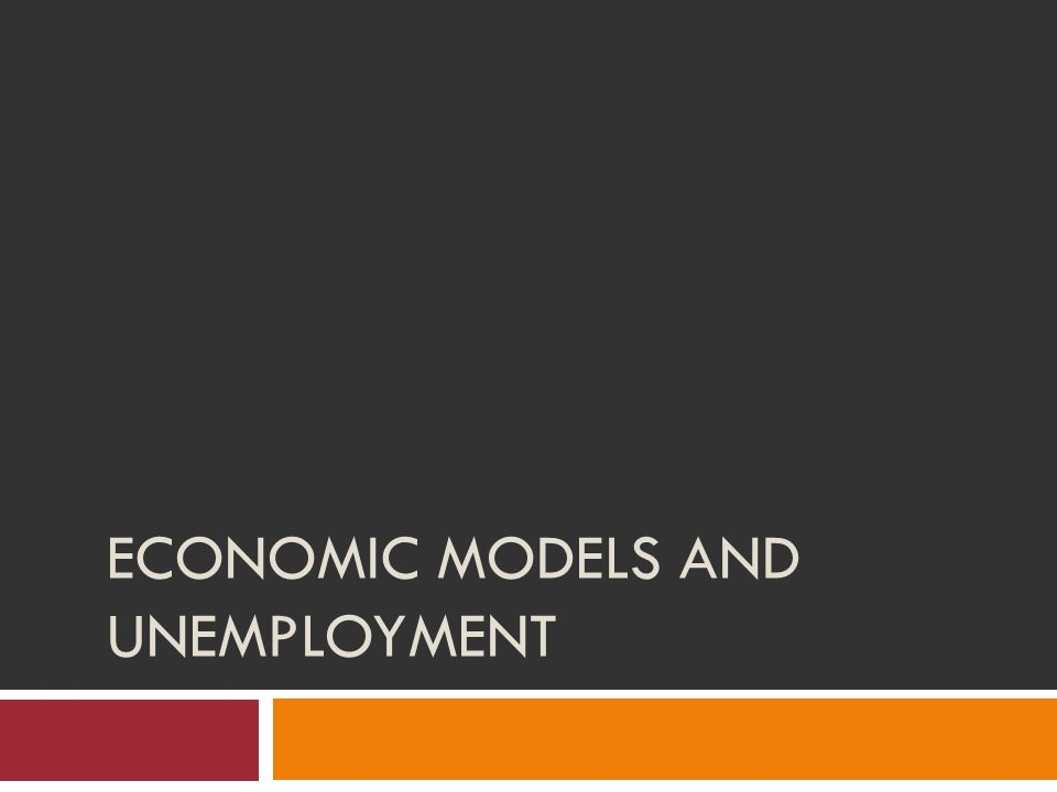 Economic Models and Unemployment