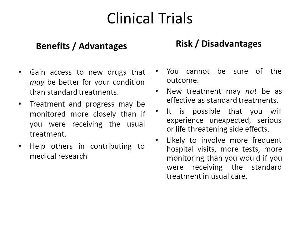 Clinical Trials Risk / Disadvantages Benefits / Advantages