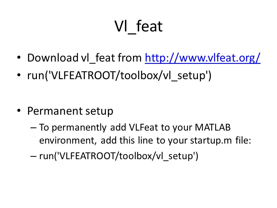 Vl_feat Download vl_feat from http://www.vlfeat.org/