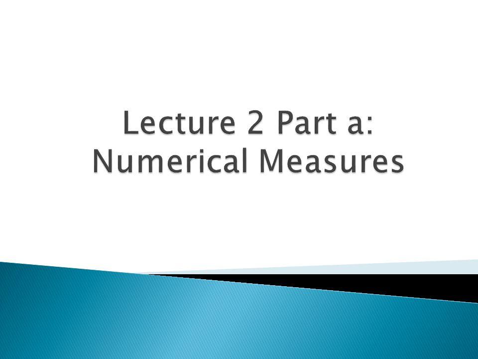 Lecture 2 Part a: Numerical Measures