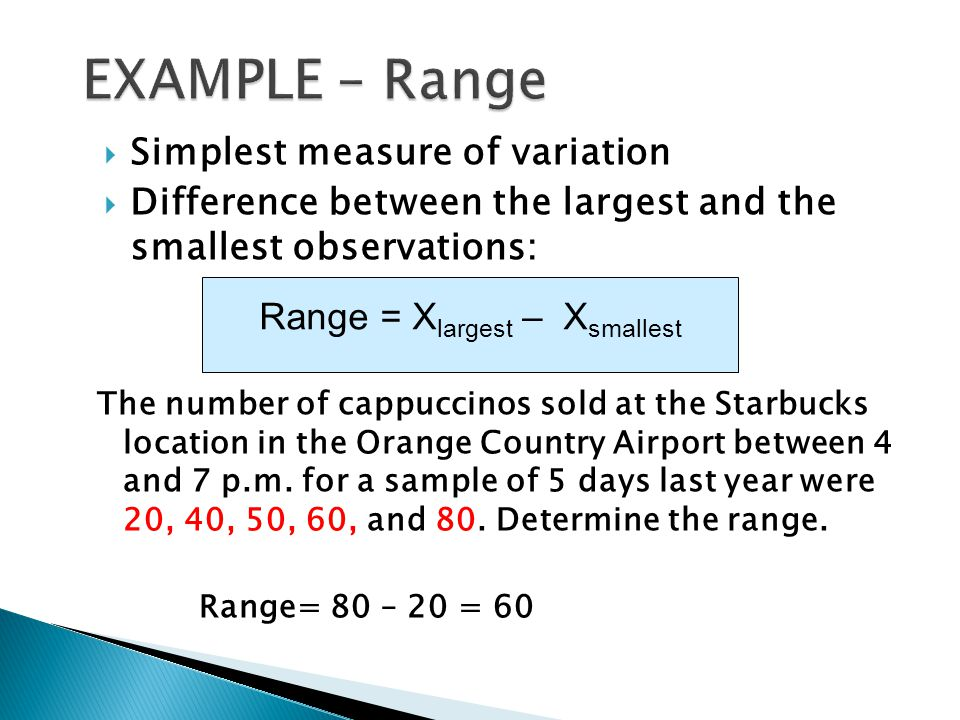 Range = Xlargest – Xsmallest