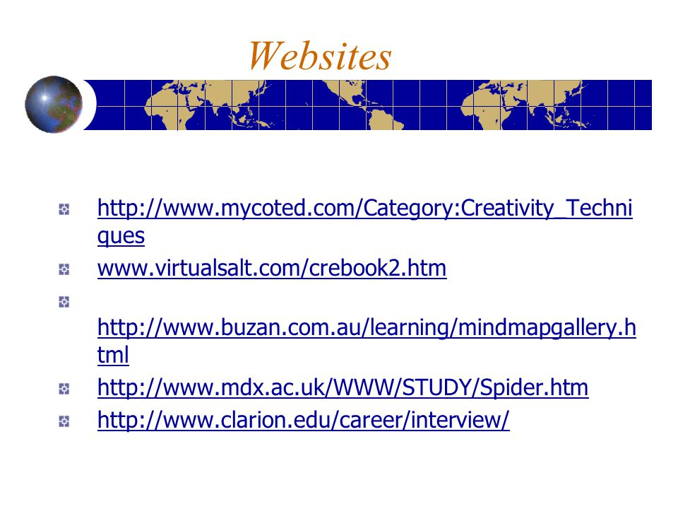 Websites http://www.mycoted.com/Category:Creativity_Techniques