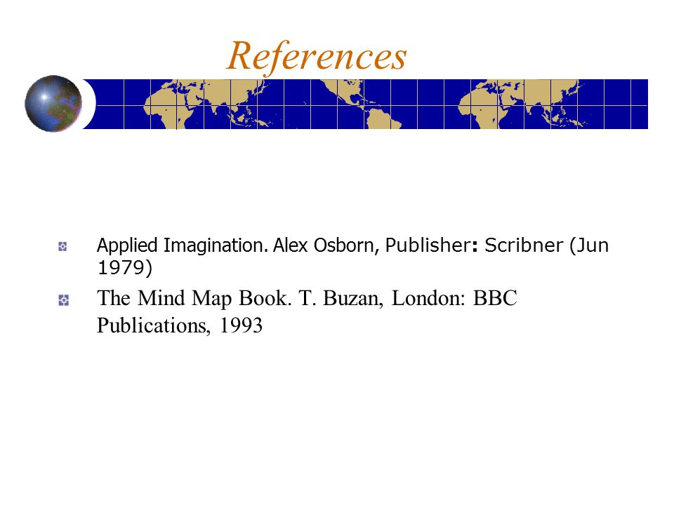 References The Mind Map Book. T. Buzan, London: BBC Publications, 1993