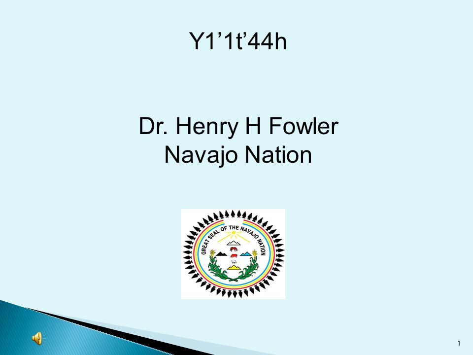 Y1'1t'44h Dr. Henry H Fowler Navajo Nation