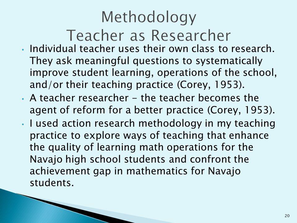Methodology Teacher as Researcher