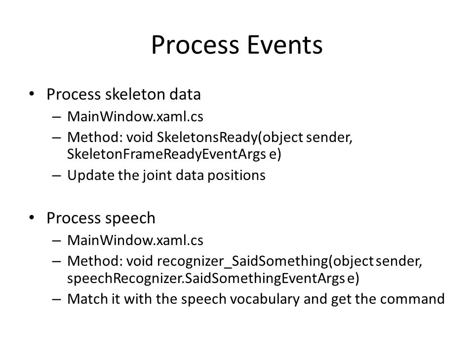 Process Events Process skeleton data Process speech MainWindow.xaml.cs