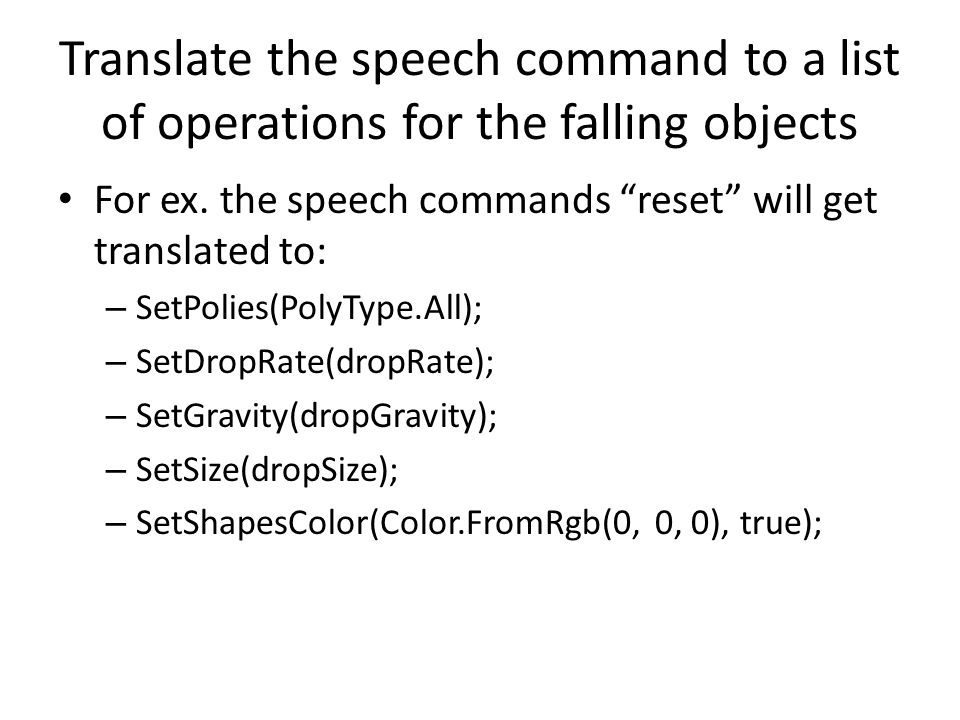 Translate the speech command to a list of operations for the falling objects
