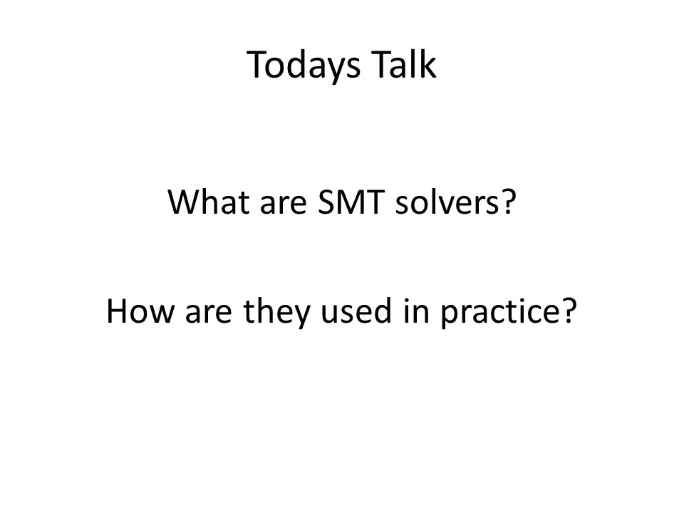 What are SMT solvers How are they used in practice