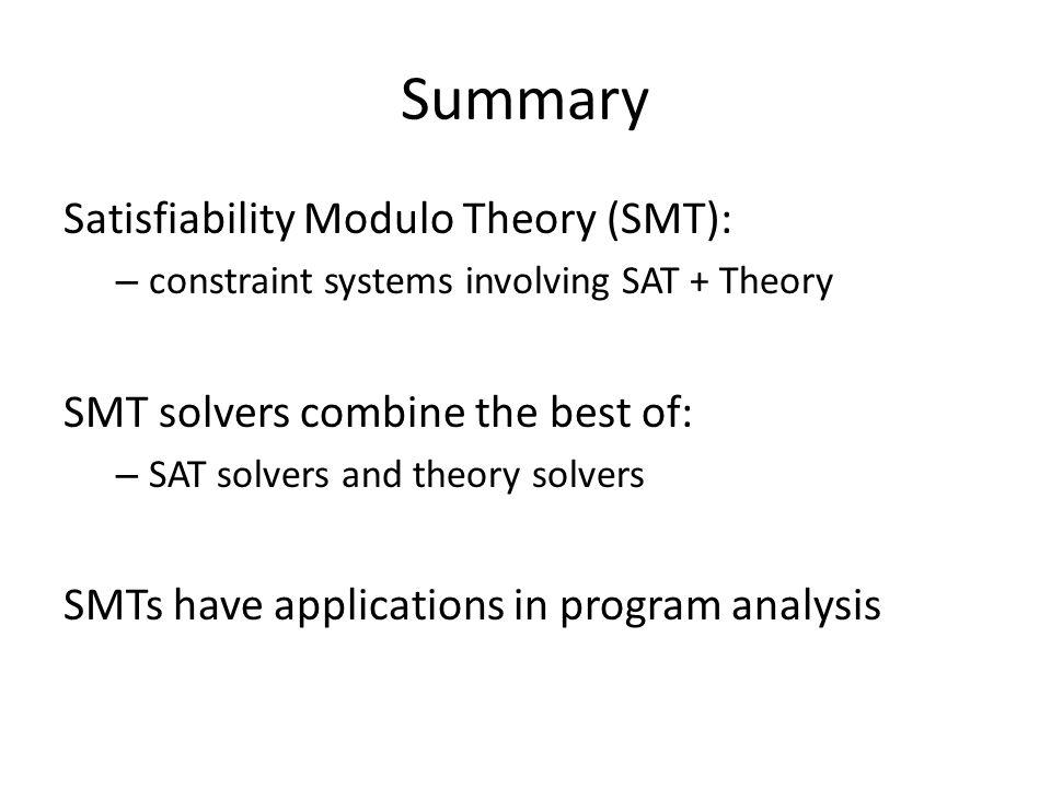 Summary Satisfiability Modulo Theory (SMT):