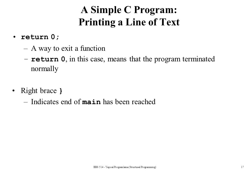 A Simple C Program: Printing a Line of Text