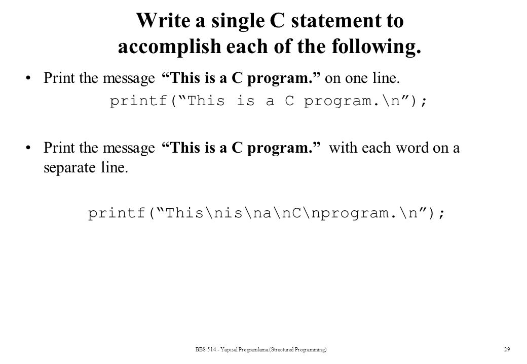 Write a single C statement to accomplish each of the following.