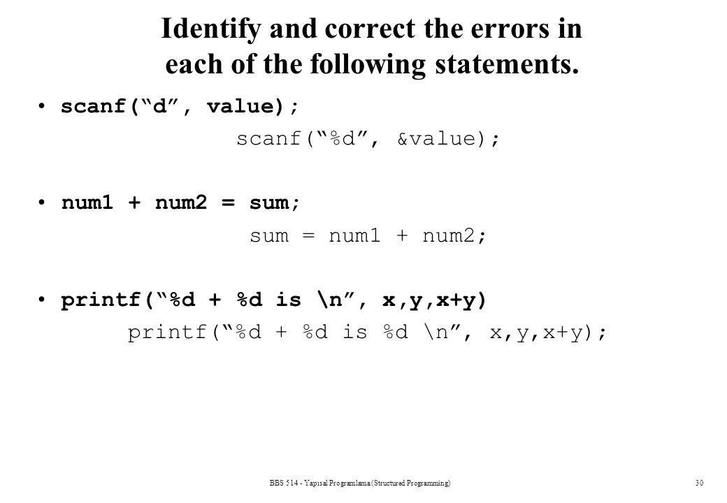 Identify and correct the errors in each of the following statements.