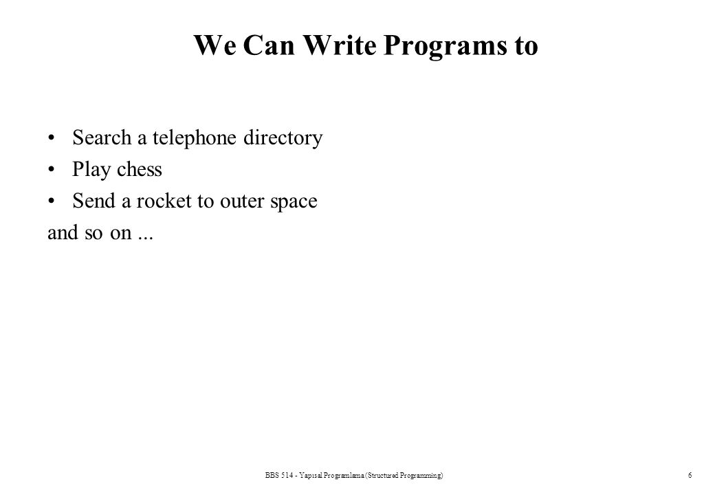 We Can Write Programs to