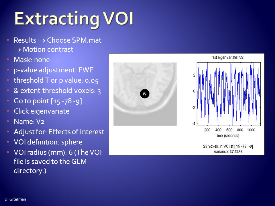 Extracting VOI Results  Choose SPM.mat  Motion contrast Mask: none