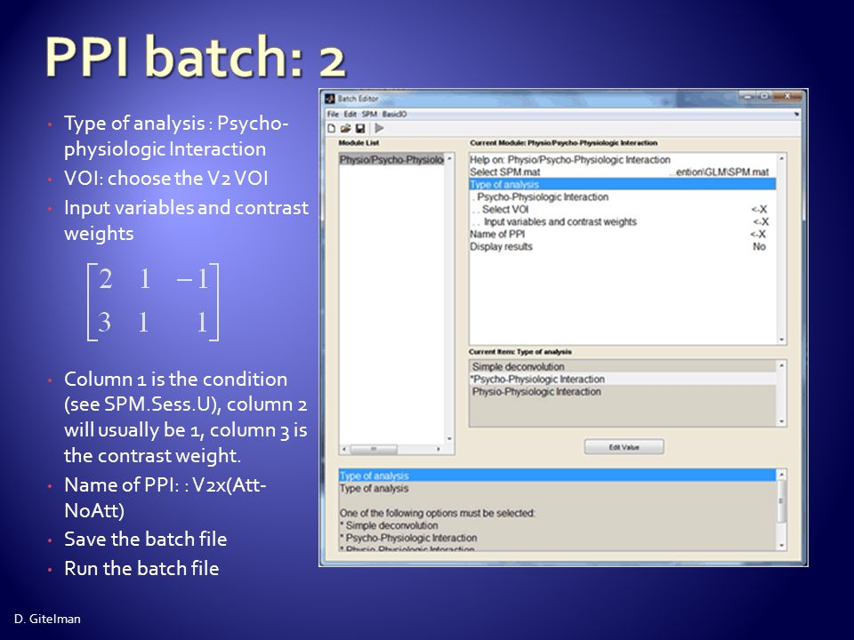 PPI batch: 2 Type of analysis : Psycho- physiologic Interaction