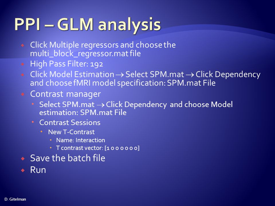 PPI – GLM analysis Save the batch file Run Contrast manager