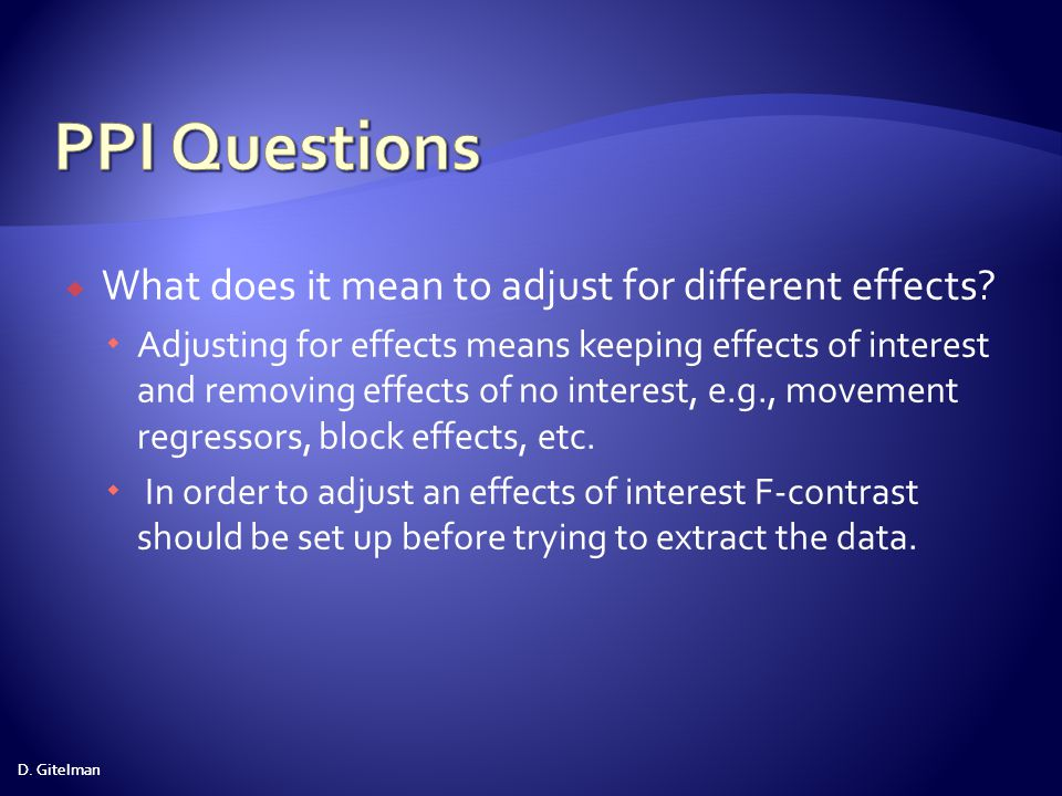 PPI Questions What does it mean to adjust for different effects