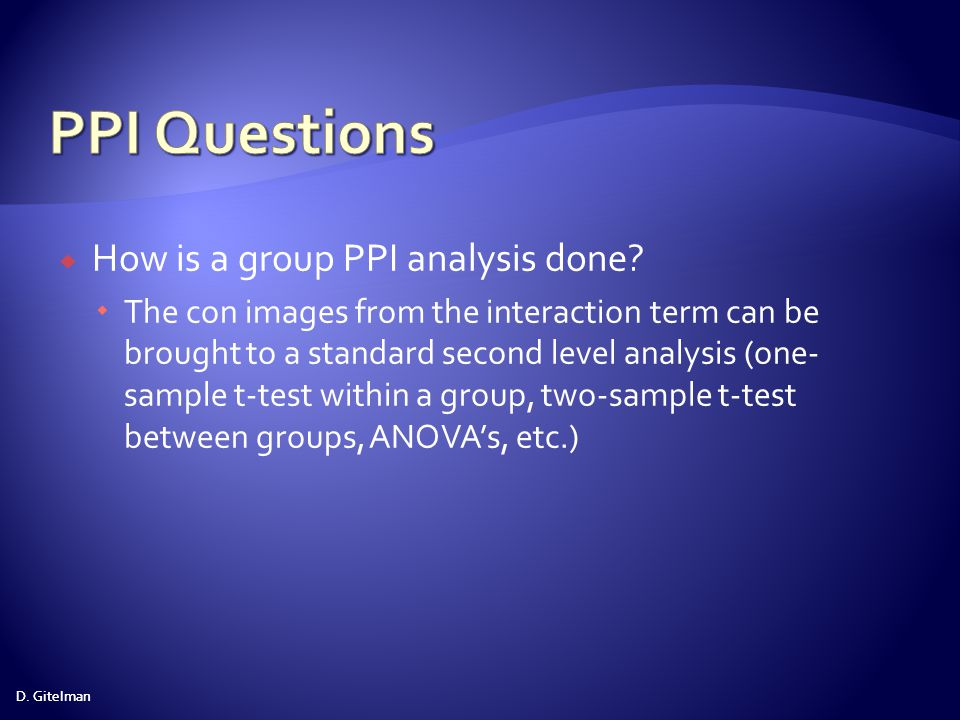 PPI Questions How is a group PPI analysis done