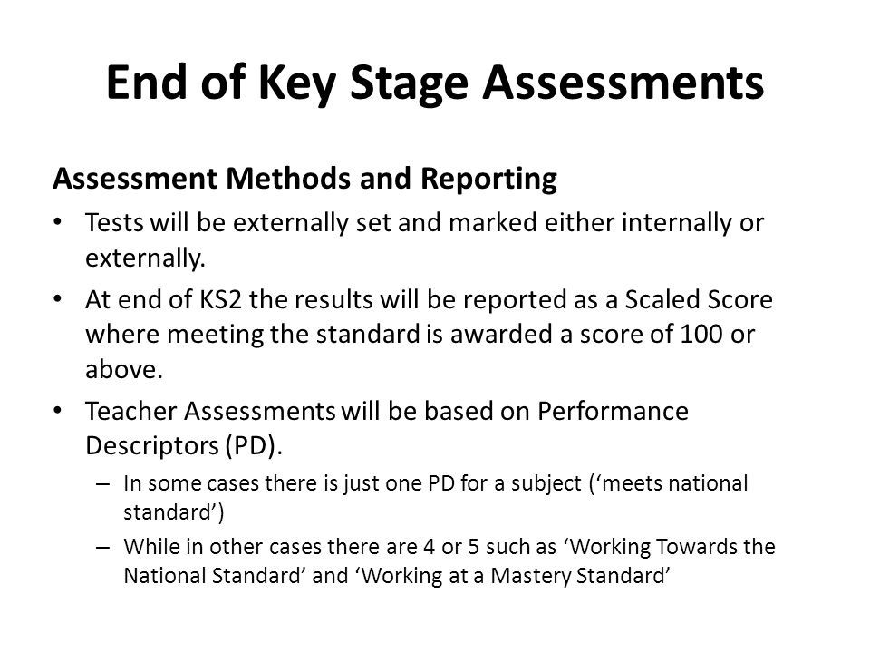 End of Key Stage Assessments