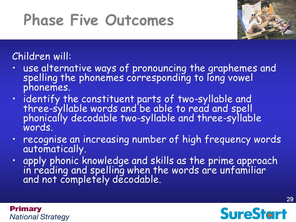 Phase Five Outcomes Children will: