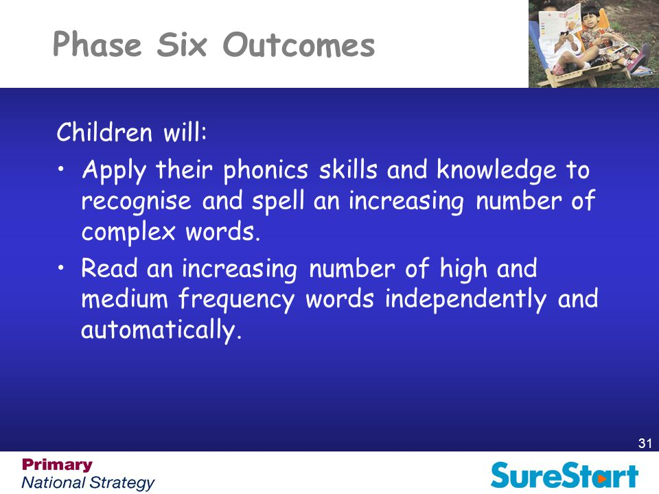 Phase Six Outcomes Children will: