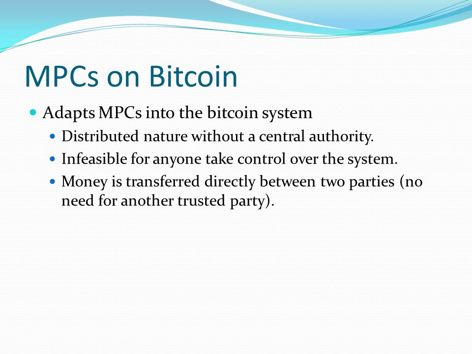 MPCs on Bitcoin Adapts MPCs into the bitcoin system