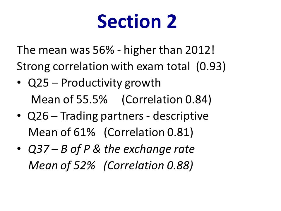Section 2 The mean was 56% - higher than 2012!